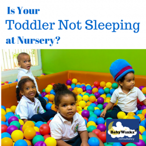 BabyWinkz Consultancy - Toddler not sleeping at nursery 2