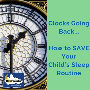 BabyWinkz Consultancy - Clocks Going Back - How to Save Your Child's Sleep Routine