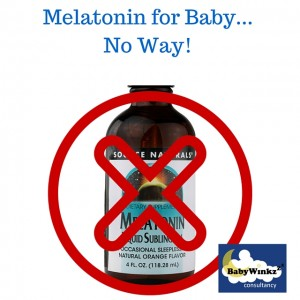Melatonin for Baby...No Way!
