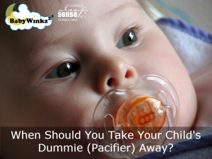 When Should You Take Your Child's Dummie (Pacifier) Away?