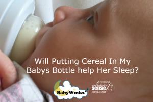 Will Putting Cereal In My Babys Bottle help Her Sleep