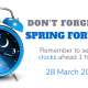 The clocks go forward 28 March 2021