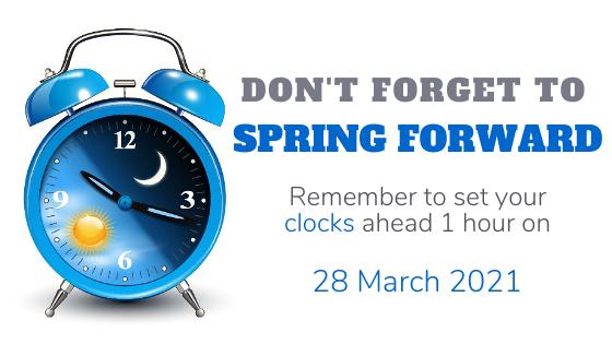 The clocks go forward 28 March 2021